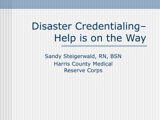 Disaster Credentialing– Help is on the Way