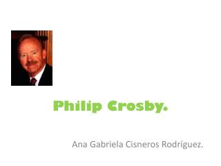 Philip Crosby.