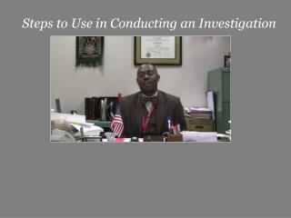Steps to Use in Conducting an Investigation