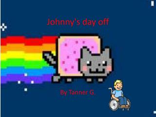 Johnny's day off