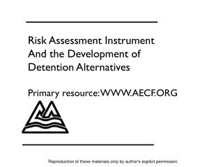 Risk Assessment Instrument And the Development of  Detention Alternatives