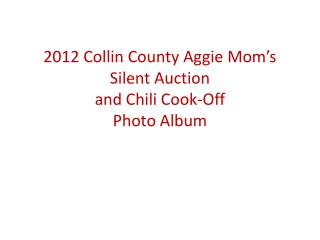 2012 Collin County Aggie Mom's Silent Auction  and Chili Cook-Off Photo Album