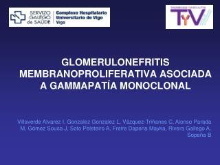 GLOMERULONEFRITIS  MEMBRANOPROLIFERATIVA ASOCIADA A GAMMAPATÍA MONOCLONAL