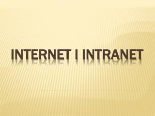 INTERNET I INTRANET