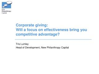 Corporate giving:  Will a focus on effectiveness bring you competitive advantage?