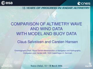COMPARISON OF ALTIMETRY WAVE AND WIND DATA WITH MODEL AND BUOY DATA
