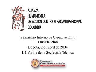Seminario Interno de Capacitación y Planificación Bogotá, 2 de abril de 2004