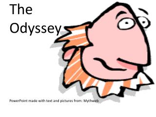 The  Odyssey     PowerPoint made with text and pictures from: Mythweb
