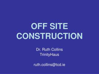 OFF SITE CONSTRUCTION