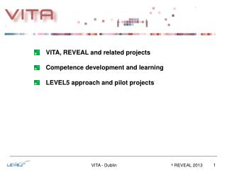 VITA, REVEAL and related projects Competence development and learning