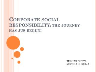 Corporate social responsibility :  the journey has jus begun!
