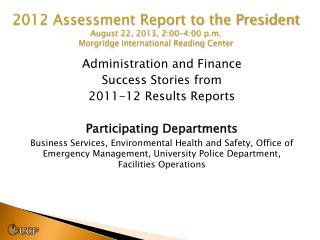 Administration and Finance Success Stories from  2011-12 Results Reports Participating Departments