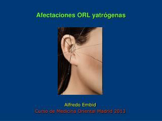 Afectaciones ORL yatr�genas
