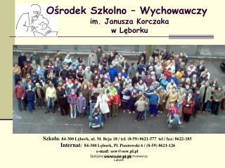 Ośrodek Szkolno – Wychowawczy im. Janusza Korczaka w Lęborku