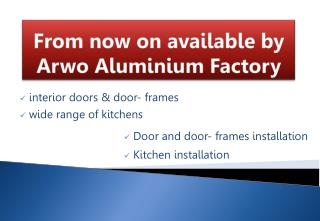 From now on available by Arwo  Aluminium  Factory