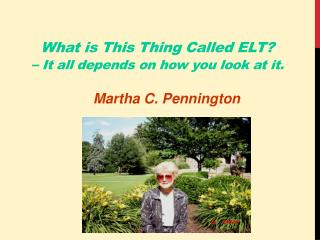 What is This Thing Called ELT? �  It all depends on how you look at it.