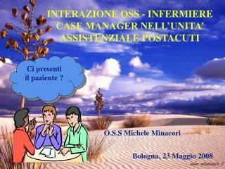 INTERAZIONE OSS - INFERMIERE CASE MANAGER NELL'UNITA' ASSISTENZIALE POSTACUTI
