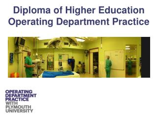 Diploma  of Higher Education Operating Department  Practice