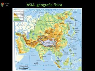 ÀSIA, geografia física