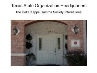 Texas State Organization Headquarters The Delta Kappa Gamma Society International