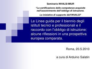 Roma, 20.5.2010 a cura di Arduino Salatin