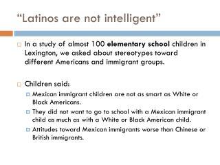 �Latinos are not intelligent�