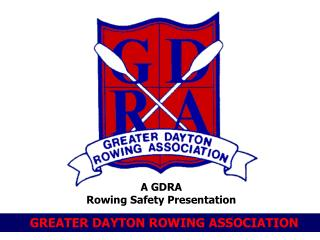 A GDRA  Rowing Safety Presentation