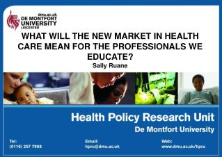 WHAT WILL THE NEW MARKET IN HEALTH CARE MEAN FOR THE PROFESSIONALS WE EDUCATE? Sally Ruane