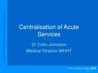Centralisation of Acute Services