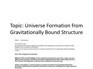 Topic: Universe Formation from Gravitationally Bound Structure