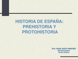 HISTORIA DE ESPAÑA: PREHISTORIA Y  PROTOHISTORIA