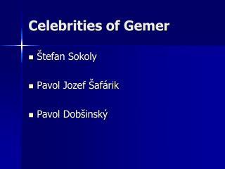Celebrities of Gemer
