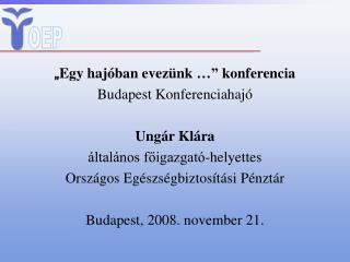 """"""" Egy hajóban evezünk …"""" konferencia  Budapest Konferenciahajó Ungár Klára"""