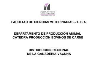 DISTRIBUCION REGIONAL  DE LA GANADERIA VACUNA