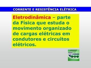 CORRENTE E RESISTÊNCIA ELÉTRICA