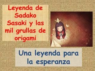 Leyenda de Sadako Sasaki y las mil grullas de origami