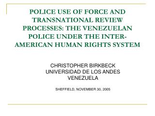 CHRISTOPHER BIRKBECK UNIVERSIDAD DE LOS ANDES VENEZUELA SHEFFIELD, NOVEMBER 30, 2005