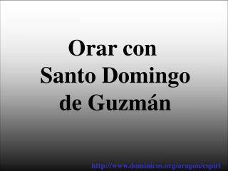 Orar con  Santo Domingo de Guzmán
