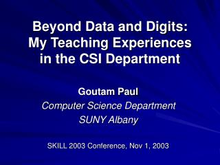 Beyond Data and Digits: My Teaching Experiences  in the CSI Department
