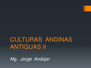 CULTURAS  ANDINAS ANTIGUAS II