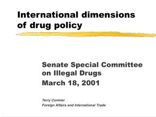 International dimensions of drug policy