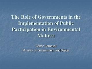 Gábor Baranyai Ministry of Environment and Water