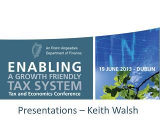Presentations – Keith Walsh