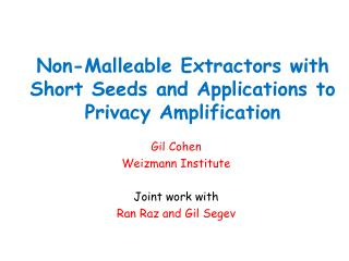 Non-Malleable Extractors with Short Seeds and Applications to Privacy Amplification