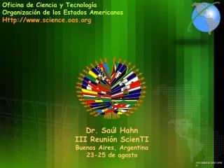 Oficina de Ciencia y Tecnología Organización de los Estados Americanos Http://science.oas