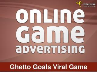Ghetto Goals Viral Game