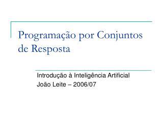 Programação por Conjuntos de Resposta