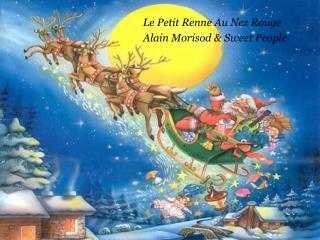 Le Petit Renne Au Nez Rouge  Alain Morisod & Sweet People