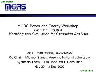 MORS Power and Energy Workshop Working Group 3 Modeling and Simulation for Campaign Analysis