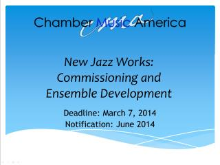 New Jazz Works:  Commissioning and Ensemble Development
